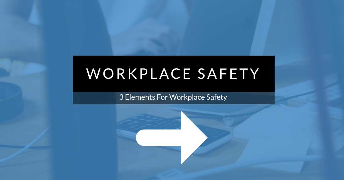 3 elements for workplace safety - infographic image.jpg